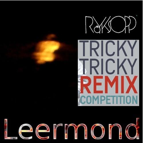Royksopp Tricky Tricky Leermond Remix