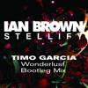 Ian Brown - Stellify (Timo Garcia's Wonderlust Bootleg Mix)