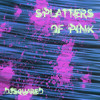 Splatters of Pink
