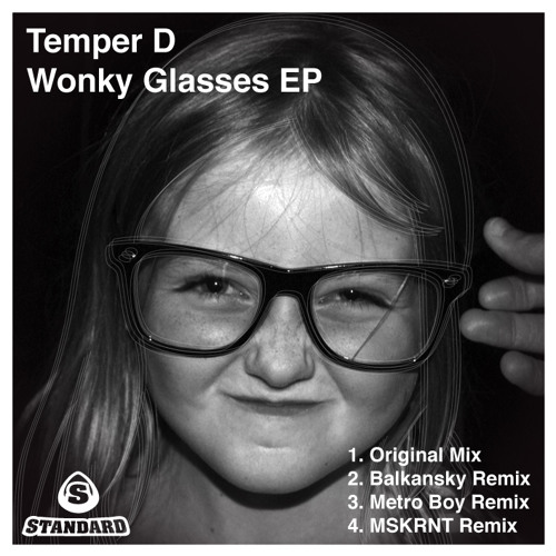 Temper D 'Wonkey Glasses (Metro Boy's White Noise Mix)'