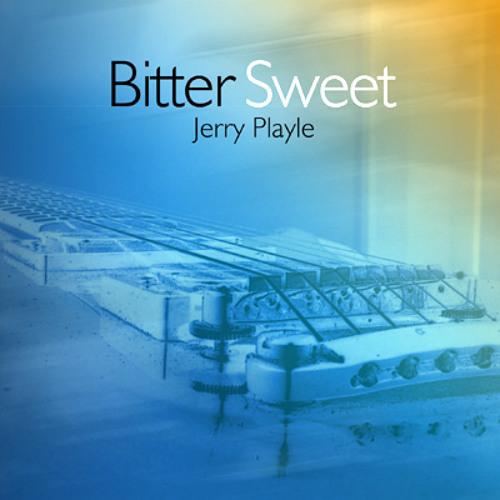Bitter Sweet - Jerry Playle (NSMCD 320)