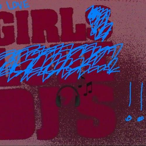 DJane's and Shejay's (Female DJ's & Producer's)