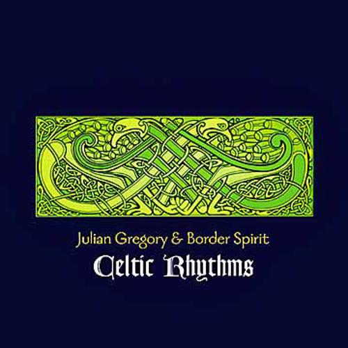 Celtic Rhythms - Julian Gregory & Border Spirit (NSMCD 176)