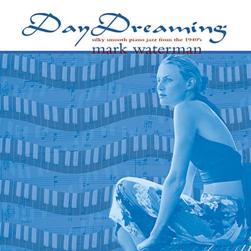 Day Dreaming - Mark Waterman (NSMCD 317)
