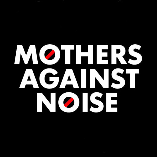 Mothers Against Noise