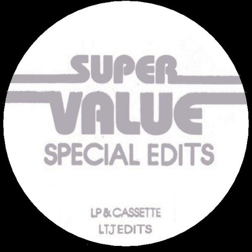Super Value 07 Think About You (LTJ Edits)