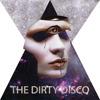 The Dirty Disco - Joystick Disco Remix
