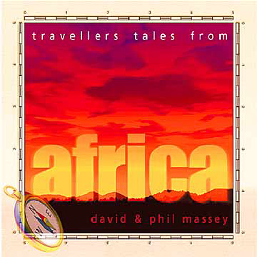 Travellers Tales From Africa - David & Phil Massey (NSMCD 121)