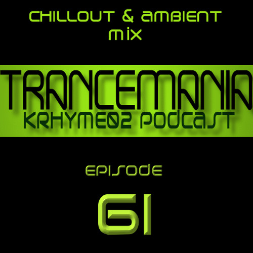 Trancemania Episode 61 ( Special Chillout & Ambient )