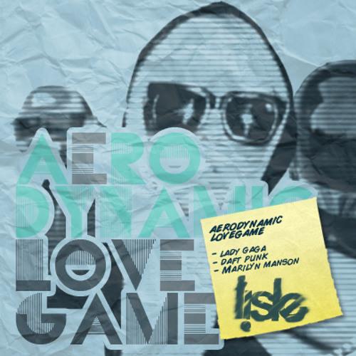 Aerodynamic Lovegame (Lady Gaga x Daft Punk)