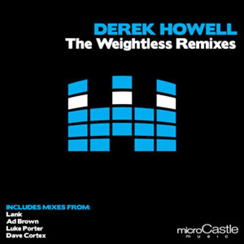 Derek Howell - Weightless (Luke Porter mix)