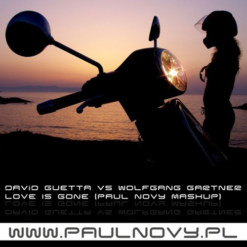 David Guetta vs Wolfgang Gartner - Love Is Gone (Paul Novy Mashup) DOWNLOAD LINK IN COMMENTS