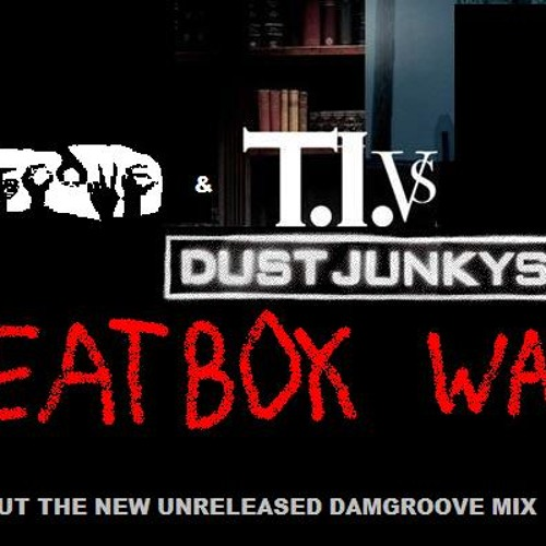 The Dust Junkys - Beat Box Wash (Damgroove Remix)