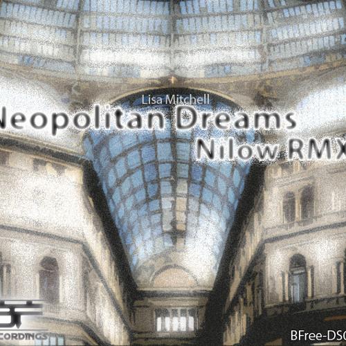 [BFree-DS006] Lisa Mitchell - Neopolitan Dreams (Nilow Rmx) - download link inside