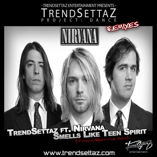 Nirvana - Smells Like Teen Spirit [TrendSettaz Mix]