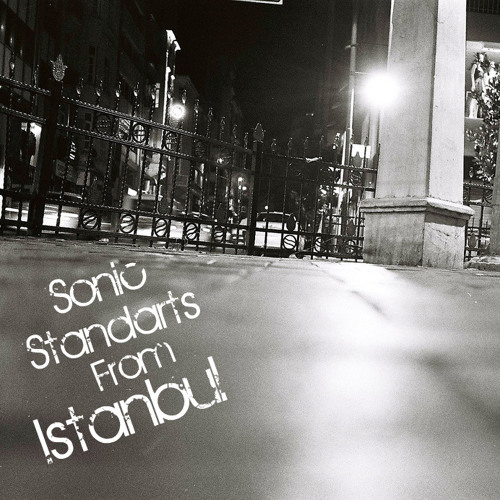 Sonic Standarts From Istanbul