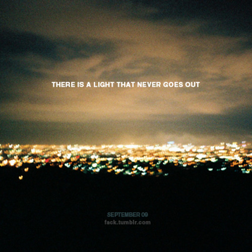 there is a light that never goes out essay