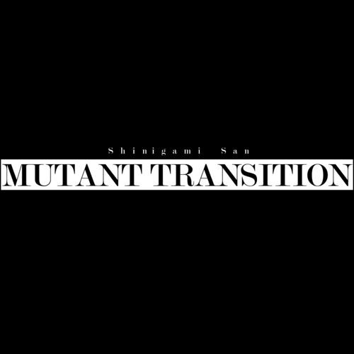 Shinigami San - Mutant Transition