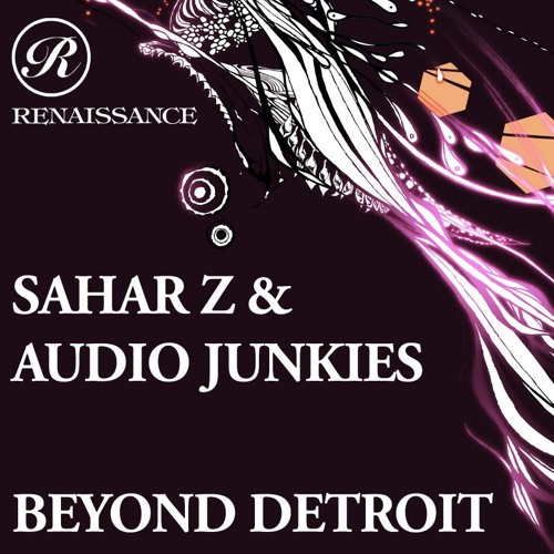 Sahar Z & Audio Junkies - Beyond Detroit - Original (RENX075)