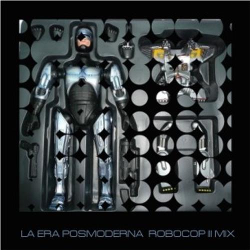 LA ERA POSMODERNA // ROBOCOP III MIX