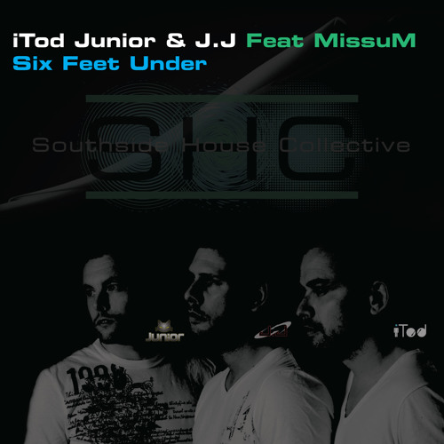 Junior, iTod and JJ feat Missum-Six Feet Under (Rogerio Lopez Dub Mix)