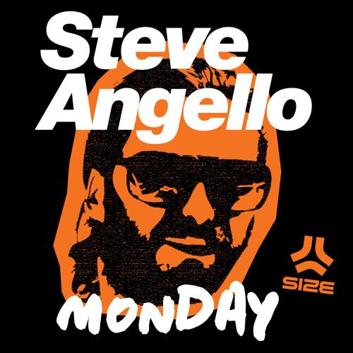 STEVE ANGELLO - MONDAY [SIZE]
