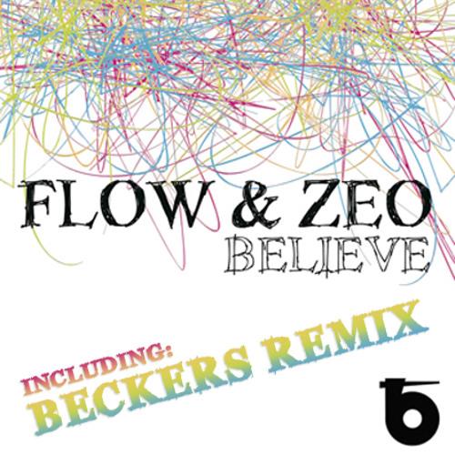 Flow & Zeo - Believe (Beckers Rmx)