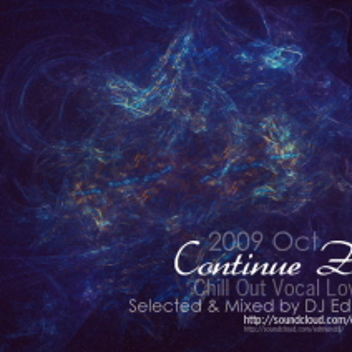 Continue Zxw mixed by Edmund (Chill Out Vocal Love 2)