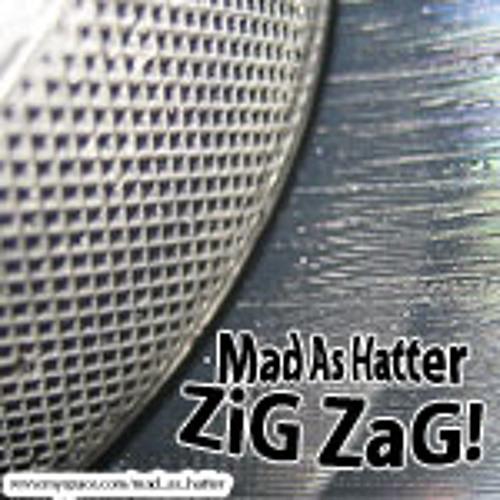 Mad As Hatter - Zig Zag! (November Mix)