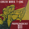Propagandacast 011 with Krazia, Marik & T-One
