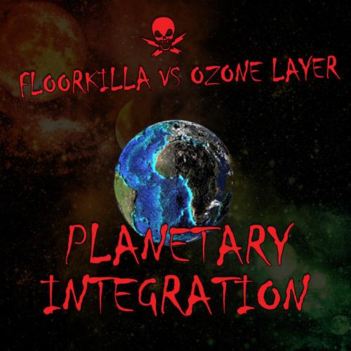 FLOORKILLA vs OZONE LAYER - Planetary Integration