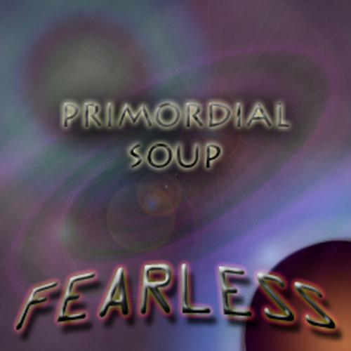 Fearless - Primordial Soup {Debut Album} Free Downloads