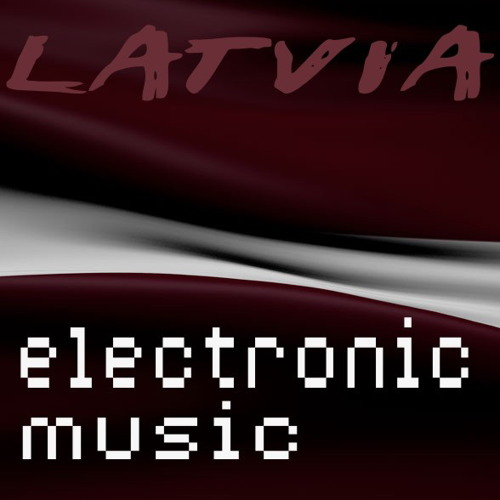 Electronic Music from Latvia