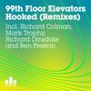 99th Floor Elevators 'Hooked' (Richard Dinsdale Remix)