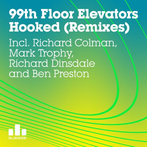 99th Floor Elevators 'Hooked' Remixes