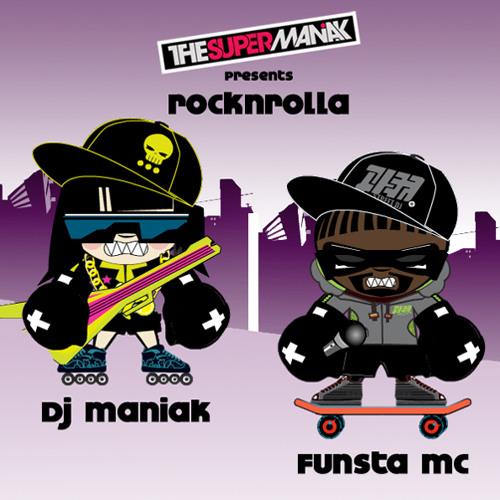 ROCKNROLLA/ DJ Maniak / Funsta MC