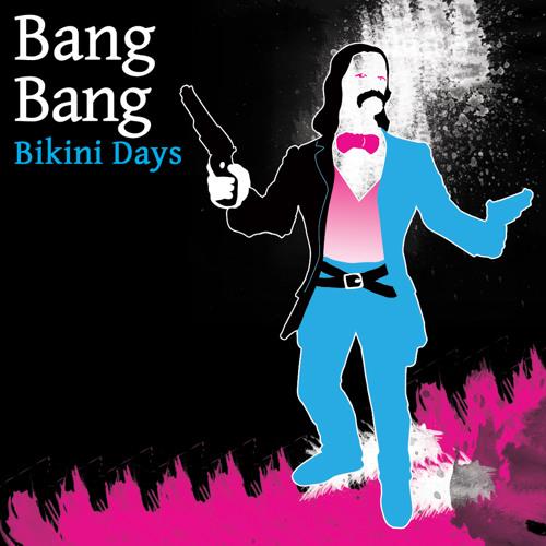 Bang Bang - Bikini Days (Eighth Dimension Records - 8TH028D)