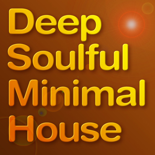 We want your DEEP SOULFUL MINIMAL HOUSE (No DJ sets)! MUST BE 320kbps & Downloadable.
