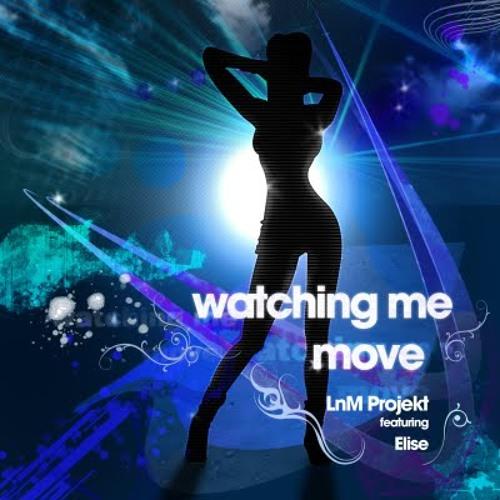 "LnM Projekt ft. Elise ""Watching Me Move"" (Jamie Wamie Remix)"