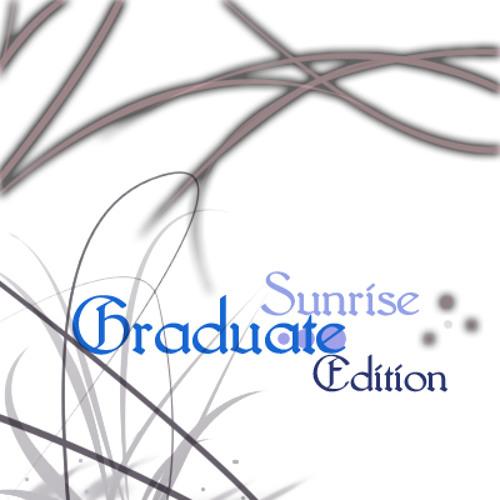 Graduate (Sunrise Edition Rework)