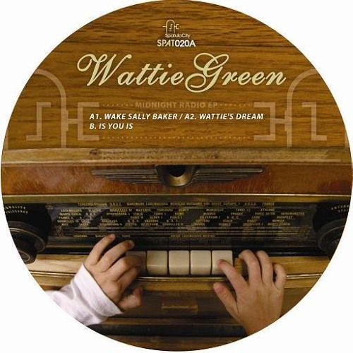Wattie Green - Is You Is - SPAT020