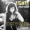 Lights - Pretend (Dirtyhands Remix)