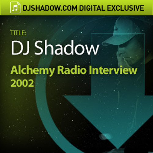 DJ Shadow - Alchemy Radio Interview 2002 - Free Download