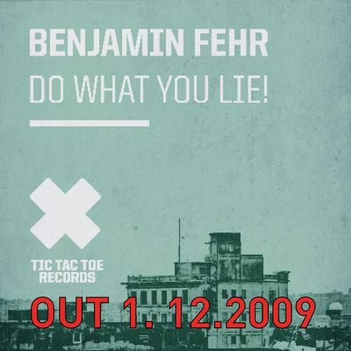 Benjamin Fehr - Do What You Lie Original Mix