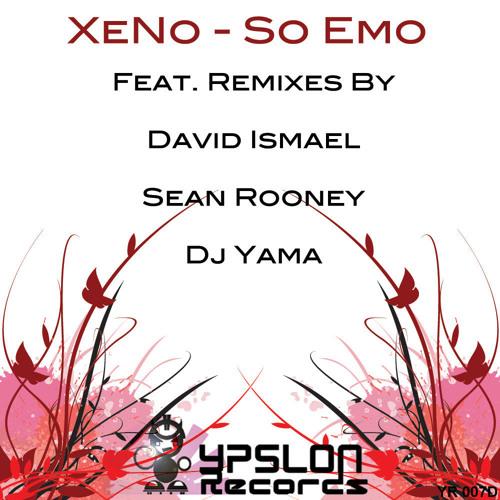 Xeno- So Emo  David Ismael Remix