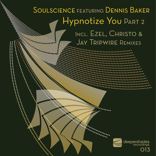 Soul Science feat Dennis Baker - Hypnotize You (DKMA Rmx - Jay Tripwire Interpretation Edit)