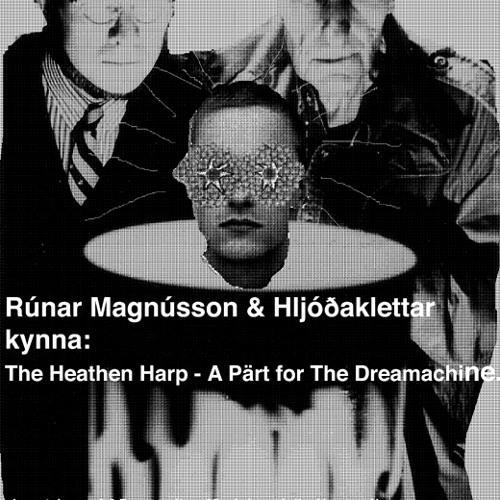Runar Magnusson - The Heathen Harp - A Pärt For The Dreamachine