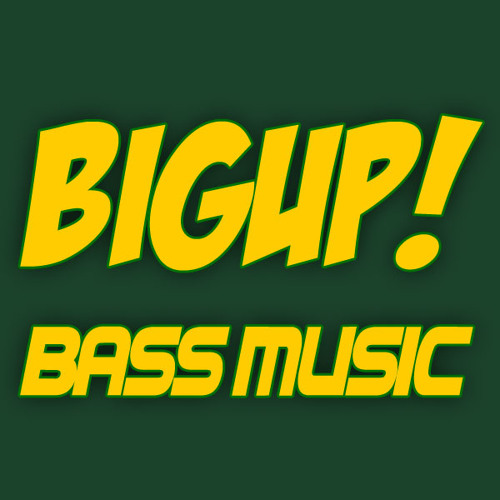 BIGUP! Bass Music