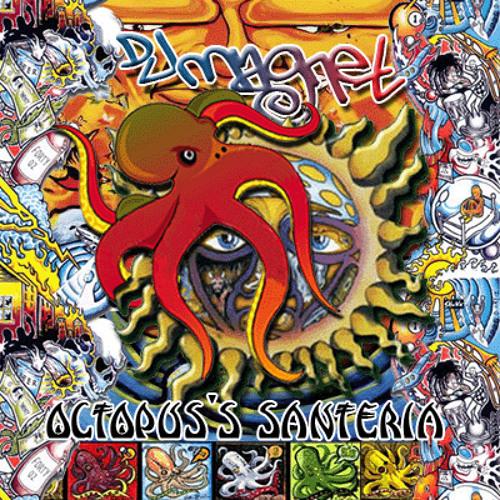 DJ Magnet-Octopus's Santeria