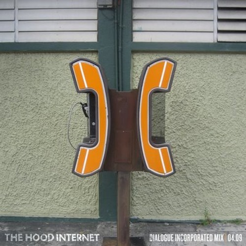 The Hood Internet - Dialogue Incorporated Mix